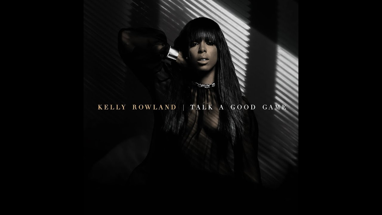 Kelly Rowland 2013 - Talk A Good Game Mp3 Ecouter et ...