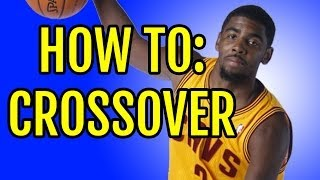 Kyrie Irving Crossover How To: Basketball Moves