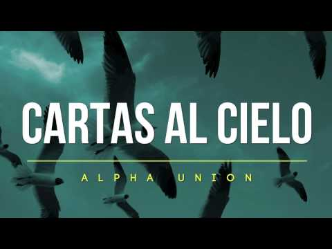 "Alpha Union - ""Cartas al Cielo"""