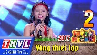 THVL   Thử tài siêu nhí 2017- Tập 2[4]: Tiếng đàn Ta lư - Nguyễn Võ Ngọc Giàu