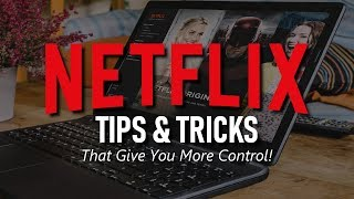 5 Simple Netflix Tips to Control What You Watch!