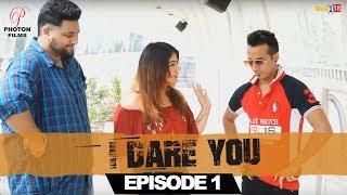 I Dare You | Episode 1 | Harshit Tomar | Subuhi Joshi | Photon Films