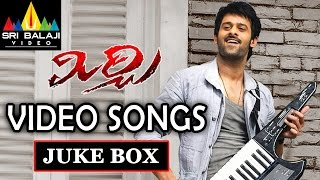 Mirchi Full Video Songs Back to Back - Prabhas