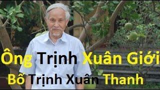 Bố đẻ Trịnh Xuân Thanh - ông Trịnh Xuân Giới là người như thế nào?