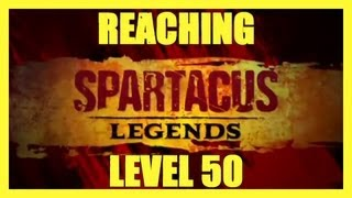 SPARTACUS LEGENDS REACHING LEVEL 50 ALL TOP TIER