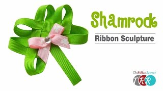 How To Make A Shamrock Ribbon Sculpture TheRibbonRetreat