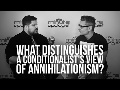 943. What Distinguishes A Conditionalist's View Of Annihilationism?