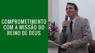 Comprometimento com a missao do reino de Deus