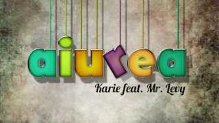Karie feat. Mr. Levy - Aiurea [reMixtape]