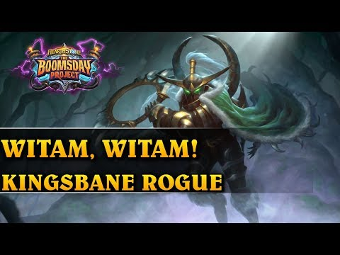 WITAM, WITAM! - KINGSBANE ROGUE - Hearthstone Decks std (The Boomsday Project)