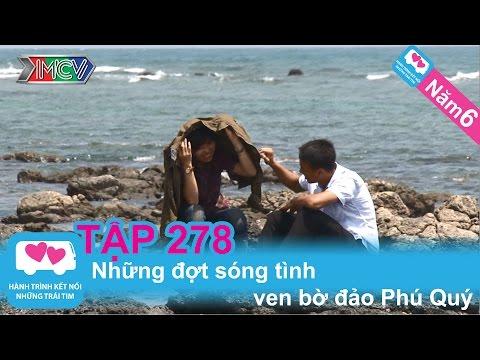 Những đợt sóng tình ven bờ đảo Phú Quý | LOVEBUS | Năm 6 | Tập 278 | 250314