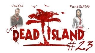 [Coop] Dead Island. Серия 23 - В лаборатории.