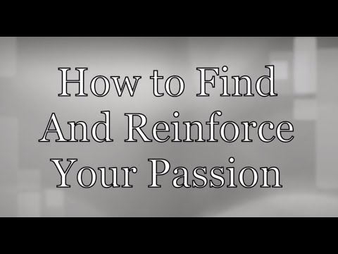 Use This Strange Trick To Find And Reinforce Your Passion