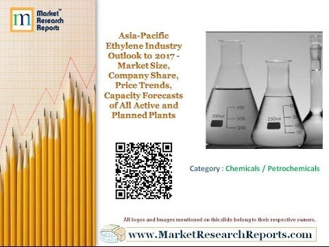 Asia-Pacific Ethylene Industry Outlook to 2017