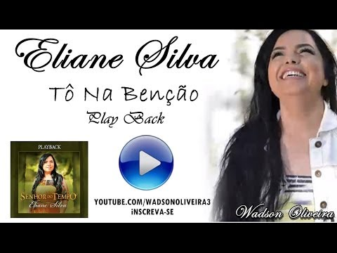 Eliane Silva - Tô Na Benção [PLAY BACK]  .:Exclusivo:.