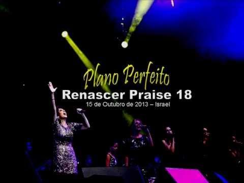 Plano Perfeito - Renascer Praise 18 (Perfect Plan) (Plan Perfecto)
