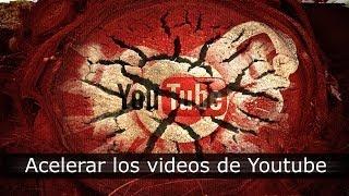 Acelerar Los Videos De Youtube 2014