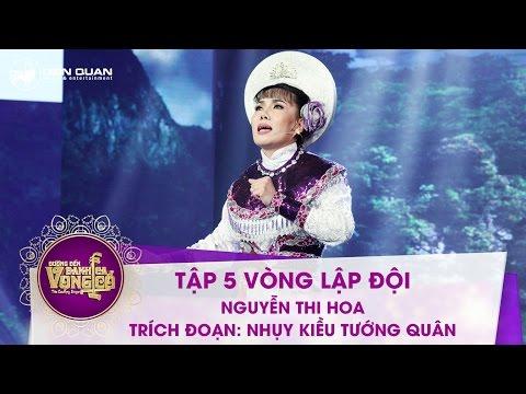 Đường đến danh ca vọng cổ | tập 5: Nguyễn Thi Hoa – Trích đoạn: Nhụy Kiều tướng quân