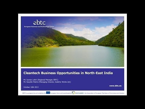 EBTC Webinar on 'Cleantech business opportunities in North East India', 17 October 2013