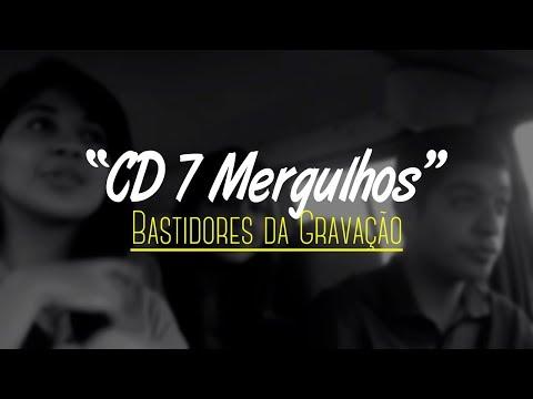 Canção e Louvor - Bastidores da Gravação - CD7Mergulhos