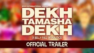 Dekh Tamasha Dekh Official Trailer