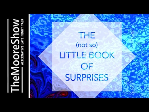 The Director of what the bleep do we know  - The (Not So) Little Book of Surprises
