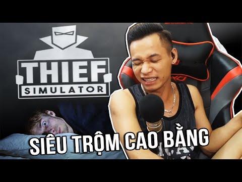 (Thief Simulator #1) Chơi thử Giả lập ăn trộm vào vai Siêu Trộm Cao Bằng.