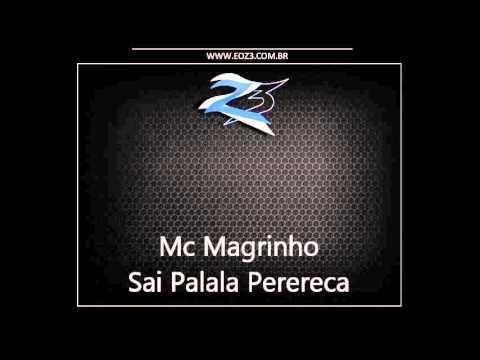 Mc Magrinho - Sai Palala Perereca, Sai Pra lá Xereca [LANÇAMENTO 2013] [DJ CAVERINHAA22]