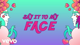 Maty Noyes - Say It To My Face (Lyric Video)