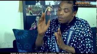 Why I Didn't Go To Grammys - FEMI KUTI