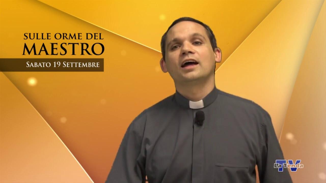 Sulle orme del Maestro - Sabato 19 settembre
