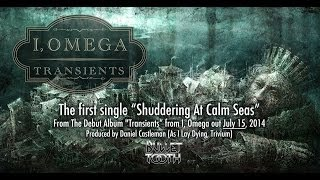 I, OMEGA - Shuddering At Calm Seas (Lyric Video)