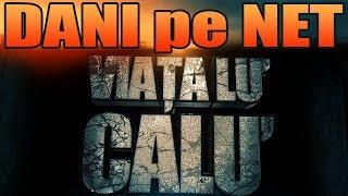 Dani Pe NET - VIATA LU' CALU'