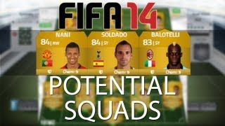 FIFA 14 Ultimate team - Potential Squads ft Soldado,Balotelli,Nani & New 5 star skiller