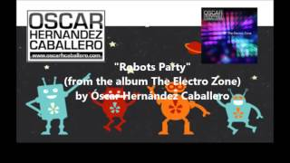 Robots Party - The Electro Zone release 2013