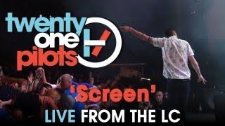"""twenty one pilots: Live from The LC """"Screen"""""""