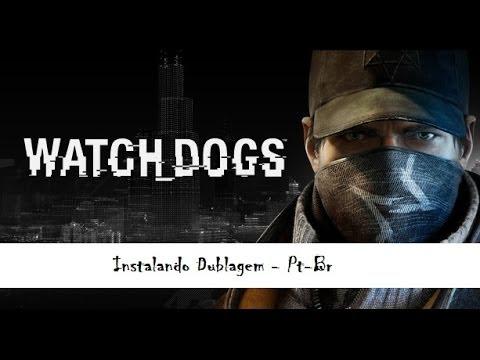 Watch Dogs - Como baixar e instalar dublagem PT-Br