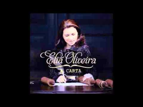 Eliã Oliveira - Vencendo outra vez ''CD A Carta''