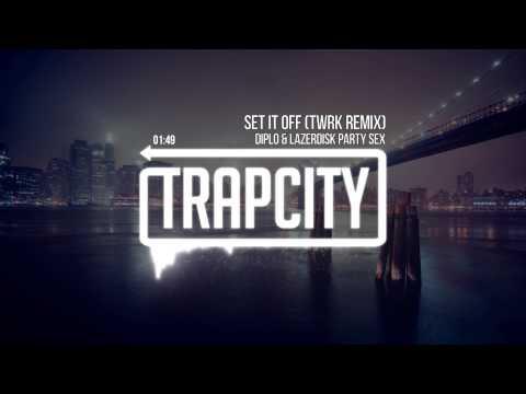 Diplo & Lazerdisk Party Sex - Set It Off (TWRK Remix)