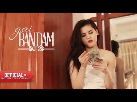 [Official MV] Gái Bán Dâm - DJ 28