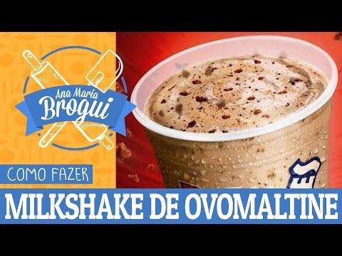 Ana Maria Brogui #35 - Como fazer Milkshake de Ovomaltine do Bob's