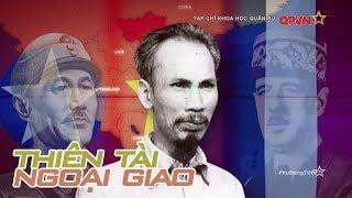 Thiên tài ngoại giao của Bác Hồ - Chủ tịch Hồ Chí Minh