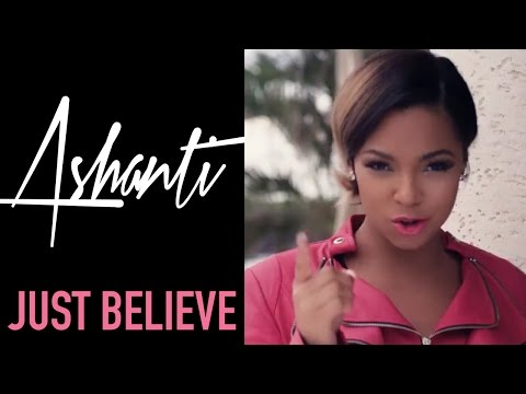 Ashanti - Just Believe (Official Music Video)