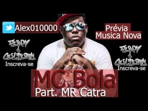 MC Bola e Mr Catra - Soltinha (Solteira de carteirinha)  Música nova 2013 Prévia