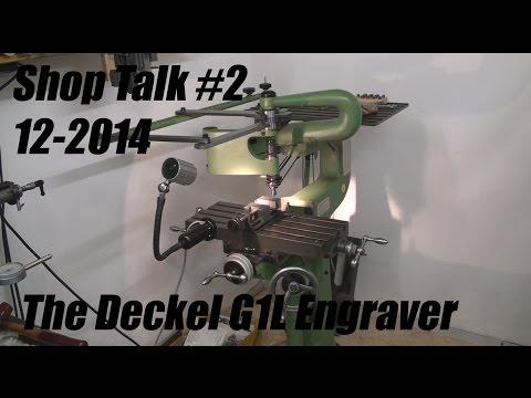 Shoptalk #2 / The Deckel G1L Pantograph /12-2014