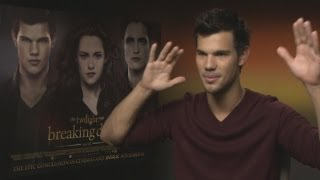 Taylor Lautner On Twilight: Breaking Dawn Part 2 The