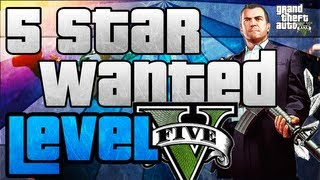 GTA 5: How To Get A 5 Star Wanted Level W/ No Cheats