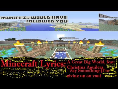 Minecraft Lyrics: Say Something (I'm giving up on you)