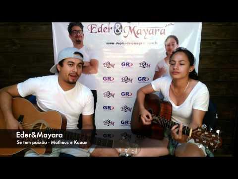 Se tem paixão (Matheus e Kauan) - Eder & Mayara