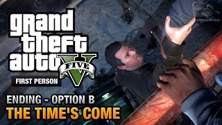 GTA 5 Final Mission / Ending B The Time's Come